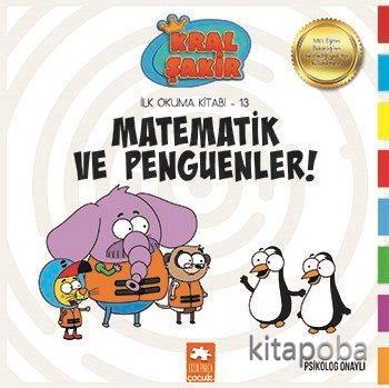 Matematik ve Penguenler / Kral Şakir İlk Okuma Kitabı 13 - Varol Yaşar