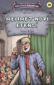 Mehmet Nuri Efendi - Kurtuluşun Kahramanları 3 - İsmail Bilgin - kitap