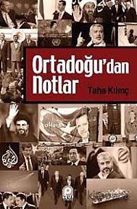 Ortadoğu'dan Notlar - Taha Kılınç - kitapoba.com