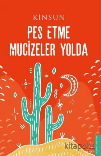 Pes Etme Mucizeler Yolda - Kinsun - kitapoba.com