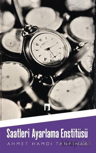 Saatleri Ayarlama Enstitüsü - Ahmet Hamdi Tanpınar - kitapoba.com