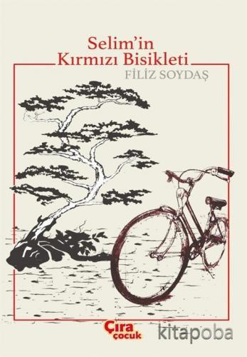 Selim'in Kırmızı Bisikleti - Filiz Soydaş - kitapoba.com