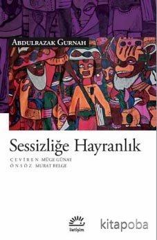 Sessizliğe Hayranlık - Abdulrazak Gurnah - kitapoba.com