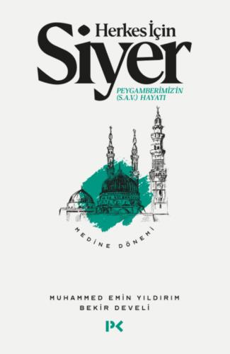 Herkes İçin Siyer/Medine Dönemi - Bekir Develi - kitapoba.com