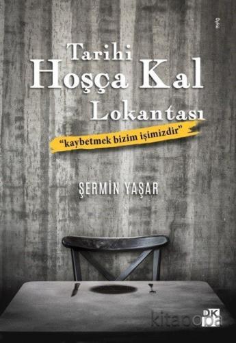 Tarihi Hoşça Kal Lokantası - Şermin Yaşar - kitapoba.com