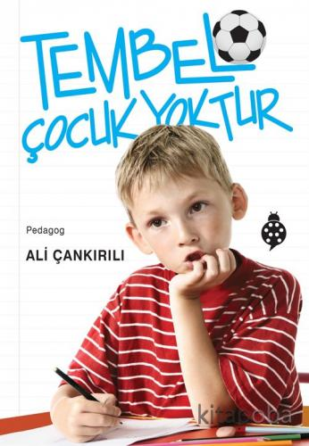 Tembel Çocuk Yoktur - Pedagog Ali Çankırılı - kitapoba.com