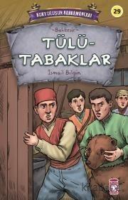 Tülütabaklar - Kurtuluşun Kahramanları 3 - İsmail Bilgin - kitapoba.co