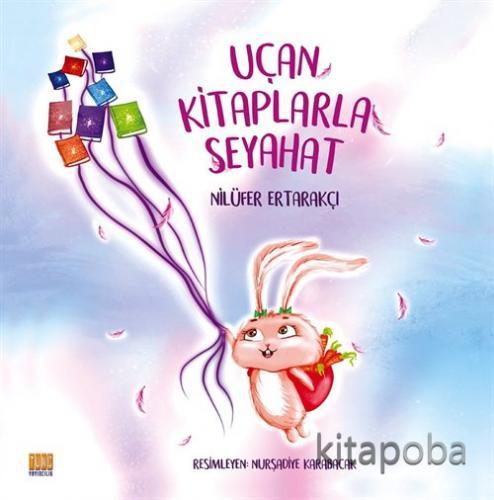 Uçan Kitaplarla Seyahat - Nilüfer Ertarakçı - kitapoba.com
