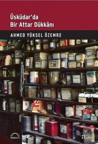 Üsküdar'da Bir Attar Dükkanı - Prof. Dr. Ahmed Yüksel Özemre - kitapob