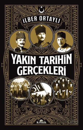Yakın Tarihin Gerçekleri - Prof. Dr. İlber Ortaylı - kitapoba.com