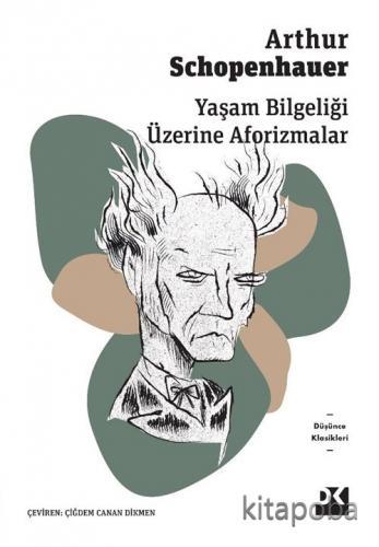 Yaşam Bilgeliği Üzerine Aforizmalar - Arthur Schopenhauer - kitapoba.c