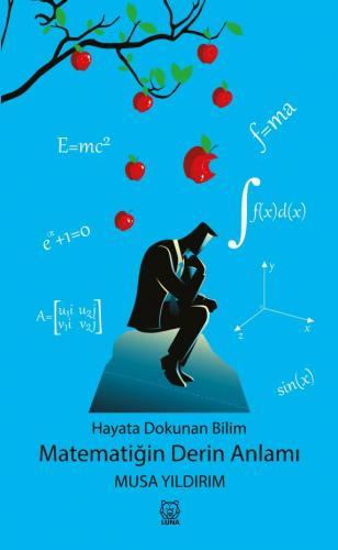 Hayata Dokunan Bilim - Matematiğin Derin Anlamı