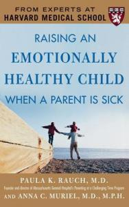 Raising an Emotionally Healthy Child When a Parent Is Sick