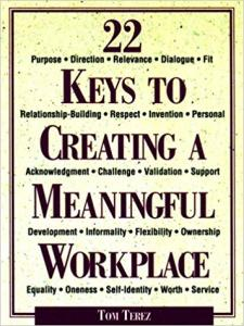22 Keys to Creating a Meaningful Workplace