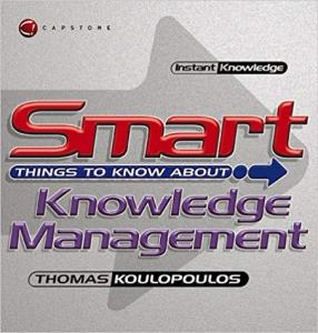 Smart Things to Know About Knowledge Management