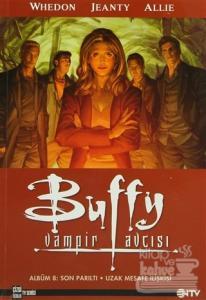 Buffy Vampir Avcısı Albüm 8 Son Pırıltı Uzak Mesafe İlişkisi