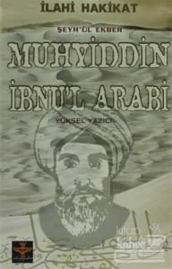 İlahi Hakikat Şeyh-ül Ekber Muhyiddin İbnu'l Arabi