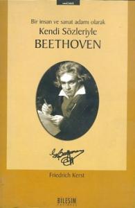 Kendi Sözleriyle Beethoven