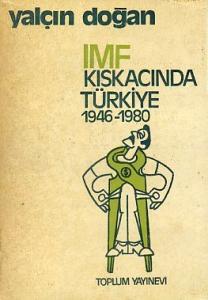 IMF Kıskacında Türkiye 1946 - 1980