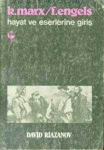 K. Marx - F. Engels Hayat ve Eserlerine Giriş