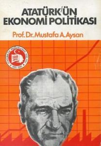 Atatürk'ün Ekonomi Politikası