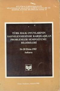 Türkiye'de Halk Oyunlarının Sahnelenmesinde Karşılaşılan Problemler Sempozyumu Bildirileri