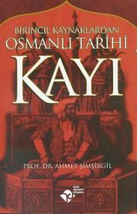 Birincil Kaynaklardan Osmanlı Tarihi Kayı