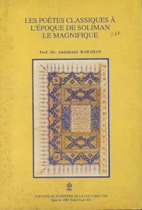 Les Poetes Classiques A L'Epoque de Soliman le Magnifique