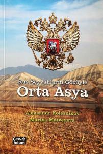 Rus Seyyahların Gözüyle Orta Asya