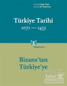 Türkiye Tarihi 1071 - 1453: Bizans'tan Türkiye'ye