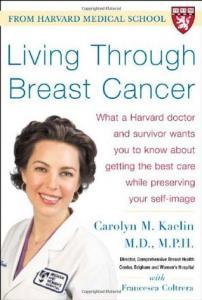 Living Through Breast Cancer Carolyn M. Kaelin