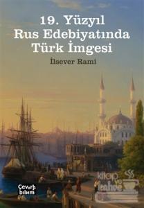19. Yüzyıl Rus Edebiyatında Türk İmgesi