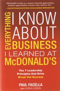 Everything I Know About Business I Learned at McDonald's Paul Facella