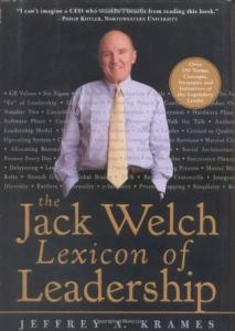The Jack Welch Lexicon of Leadership Jeffrey A. Krames