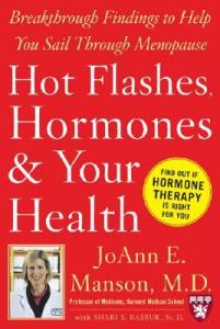 Hot Flashes, Hormones & Your Health JoAnn E. Manson