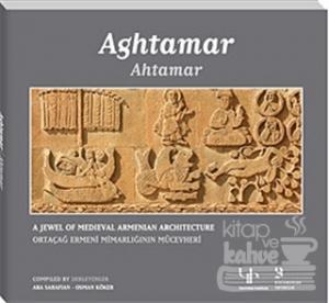 Ahtamar Ortaçağ Ermeni Mimarlığının Mücevheri