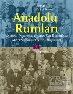 Anadolu Rumları, Osmanlı İmparatorluğu'nun Son Döneminde Millet Sistemini Yeniden Düşünmek