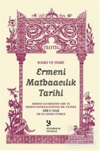 Baskı ve Harf Ermeni Matbaacılık Tarihi (Dib U Dar)