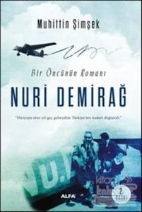 Bir Öncünün Romanı: Nuri Demirağ