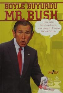 Böyle Buyurdu Mr.Bush