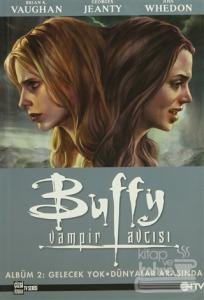 Buffy Vampir Avcısı Albüm: 2 Gelecek Yok - Dünyalar Arasında