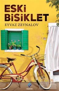 Eski Bisiklet  - Eyvaz Zeynalov - Ferfir Yayıncılık  - Edebiyat - Öykü