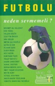 Futbolu Neden Sevmeli? / Futbolu Neden Sevmemeli?