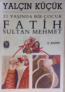 21 Yaşında Bir Çocuk Fatih Sultan Mehmet
