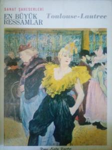 En Büyük Ressamlar Toulouse Lautrec