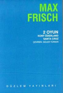 2 Oyun, Kont Öderland, Santa Cruz, Max Frisch
