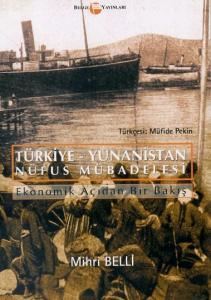 Türkiye - Yunanistan Nüfus Mübadelesi: Ekonomik Açıdan Bir Bakış
