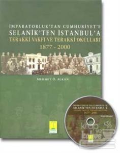 İmparatorluk'tan Cumhuriyet'e  Selanik'ten İstanbul'a (Ciltli)