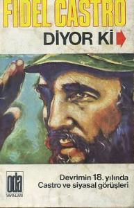 Fidel Castro Diyor ki