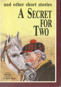 A Secret For Two and Other Short Stories
